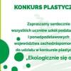 """KONKURS PLASTYCZNY - """"EKOLOGICZNIE SIĘ OPŁACA"""""""