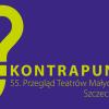 Znak 55. Przeglądu Teatrów Małych Form KONTRAPUNKT 2020