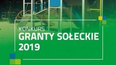 """Nowa edycja konkursu Urzędu Marszałkowskiego - """"Granty sołeckie 2019"""""""