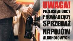 UWAGA PRZEDSIĘBIORCY PROWADZĄCY SPRZEDAŻ NAPOJÓW ALKOHOLOWYCH!