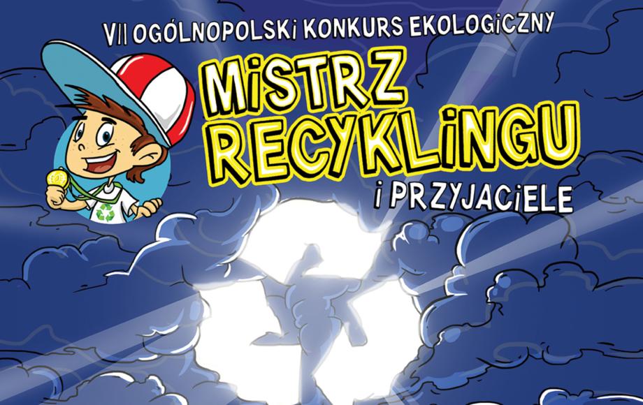 VII Ogólnopolski Konkurs Edukacji Ekologicznej dla dzieci - Mistrz Recyklingu i Przyjaciele 2021