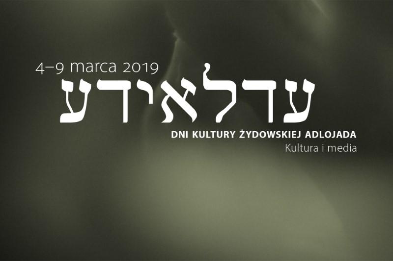 VIII Dni Kultury Żydowskiej - ADLOJADA