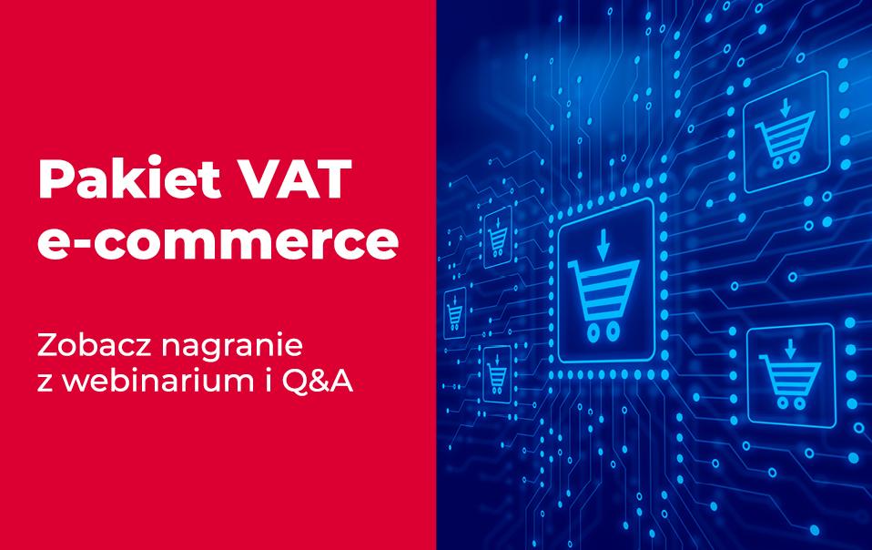 Zmiany dotyczące VAT w handlu elektronicznym – sprawdź Q&A
