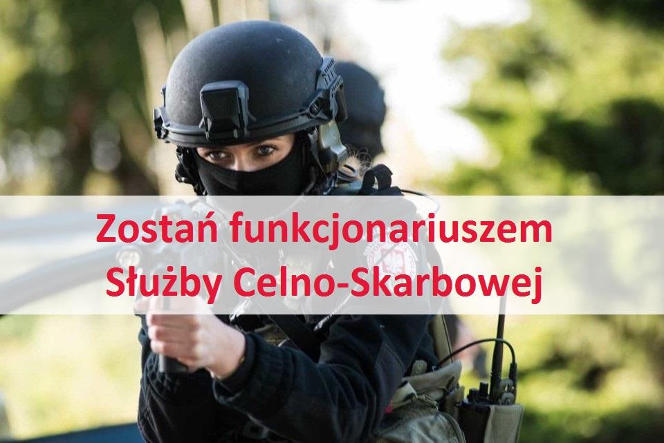 Zostań funkcjonariuszem Służby Celno-Skarbowej