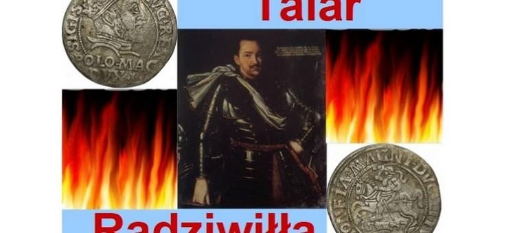 """""""Talar Radziwiłła, czyli rzecz o XVII-wiecznym łaskawcy i ówczesnych pogorzelcach z Płotów"""""""