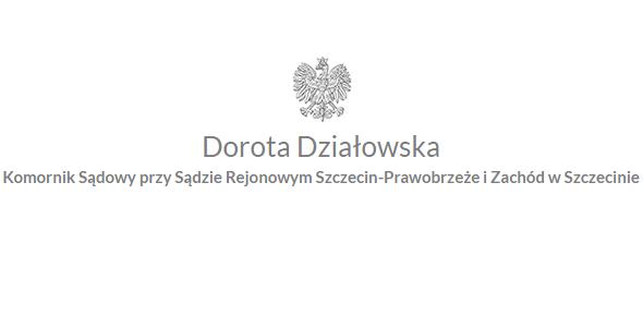 Komornik Sądowy przy Sądzie Rejonowym Szczecin- Prawobrzeże i Zachód Dorota Działowska