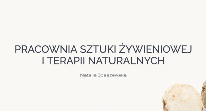 Pracownia Sztuki Żywieniowej i Terapii Naturalnych Natalia Idaszewska