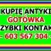 KUPIĘ ANTYKI - S k u p u j ę ~ A n t y k i - Gotówka - Zadzwoń - NAJLEPSZE…